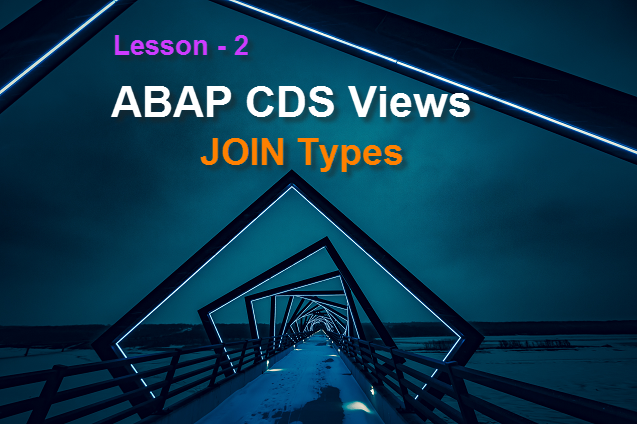 How to use JOINS in ABAP CDS Views on HANA | SAP FREE Tutorials