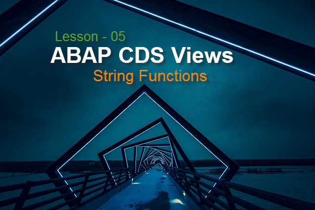How to use String Functions in ABAP CDS Views – SAP FREE Tutorials