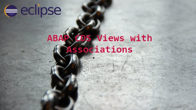 How to create Associations in ABAP CDS Views | SAP FREE